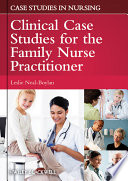 """Clinical Case Studies for the Family Nurse Practitioner"" by Leslie Neal-Boylan"