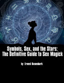 Symbols  Sex  and the Stars  The Definitive Guide to Sex Magick