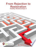 From Rejection To Restoration Healthy Relationships Ii