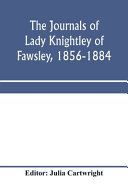 The Journals of Lady Knightley of Fawsley  1856 1884