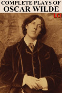 Complete Plays of Oscar Wilde (Illustrated)