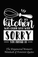 My Kitchen Was Clean Last Week Sorry You Missed It Book PDF