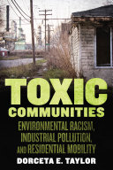Toxic Communities: Environmental Racism, Industrial Pollution, and ...