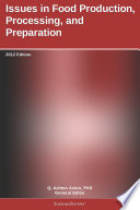 Issues in Food Production  Processing  and Preparation  2012 Edition Book