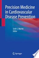 Precision Medicine in Cardiovascular Disease Prevention