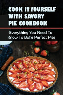 Cook It Yourself With Savory Pie Cookbook