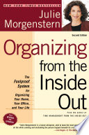 Organizing from the Inside Out, second edition  : The Foolproof System For Organizing Your Home, Your Office and Your Life