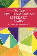 The New Jewish American Literary Studies