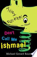 Don t Call Me Ishmael