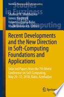 Recent Developments and the New Direction in Soft Computing Foundations and Applications