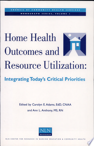 Home+Health+Outcomes+and+Resource+Utilization