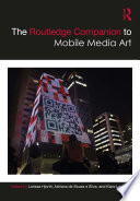 The Routledge Companion to Mobile Media Art