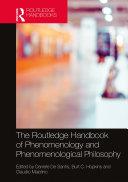The Routledge Handbook of Phenomenology and Phenomenological Philosophy