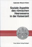 Soziale Aspekte des römischen Heerwesens in der Kaiserzeit