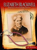 Elizabeth Blackwell: America's First Female Doctor