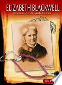 Elizabeth Blackwell  America s First Female Doctor