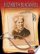 Elizabeth Blackwell: America's First Female Doctor
