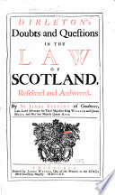 Dirleton S Doubts And Questions In The Law Of Scotland Resolved And Answered