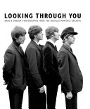 Looking Through You  Rare and Unseen Photographs from the Beatles Book Archive  Ha