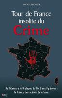 Tour de France insolite du Crime