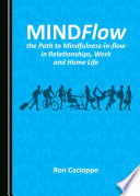MINDFlow  the Path to Mindfulness in flow in Relationships  Work and Home Life Book PDF
