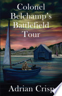 Colonel Belchamp's Battlefield Tour