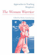 Approaches to Teaching Kingston s The Woman Warrior Book PDF