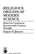 Religious Origins of Modern Science
