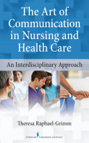 The Art of Communication in Nursing and Health Care