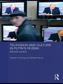 Television and Culture in Putin s Russia