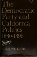 The Democratic Party and California Politics  1880 1896