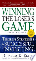 Winning the Loser s Game  Fifth Edition  Timeless Strategies for Successful Investing