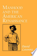 Manhood and the American Renaissance