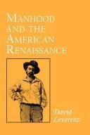 Manhood and the American Renaissance