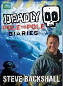 Steve Backshall s Deadly series  Deadly Pole to Pole Diaries