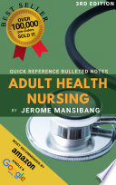 Quick Reference Bullet Notes in Adult Health Nursing
