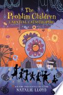 The Problim Children Carnival Catastrophe