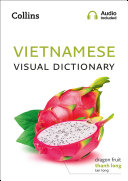 Pdf Vietnamese Visual Dictionary: A photo guide to everyday words and phrases in Vietnamese (Collins Visual Dictionary) Telecharger