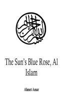 The Sun's Blue Rose, Al Islam ebook