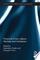 Financial Crisis  Labour Markets and Institutions