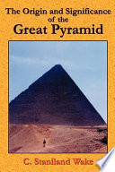 The Origin and Significance of the Great Pyramid