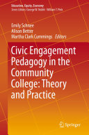 Civic Engagement Pedagogy in the Community College: Theory and Practice