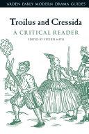 Troilus and Cressida  A Critical Reader