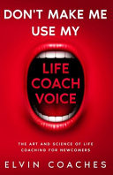 Don t Make Me Use My Life Coach Voice
