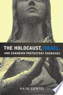 Holocaust, Israel, and Canadian Protestant Churches