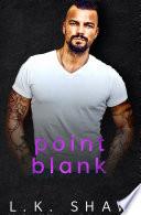 Point Blank  A Protector Anti Hero Romance