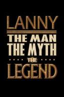 Lanny the Man the Myth the Legend