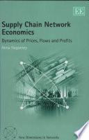 Supply Chain Network Economics