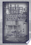"""Electric Power Transformer Engineering"" by James H. Harlow"