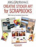 Mrs. Grossman's Creative Sticker Art for Scrapbooks